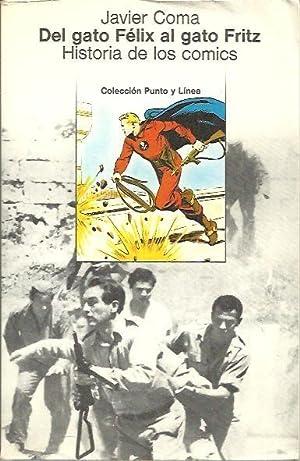 DEL GATO FELIX AL GATO FRITZ. HISTORIA DE LOS COMICS.: COMA, Javier.
