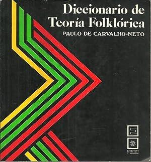 DICCIONARIO DE TEORIA FOLKLORICA.: CARVALHO NETO, Paulo de.