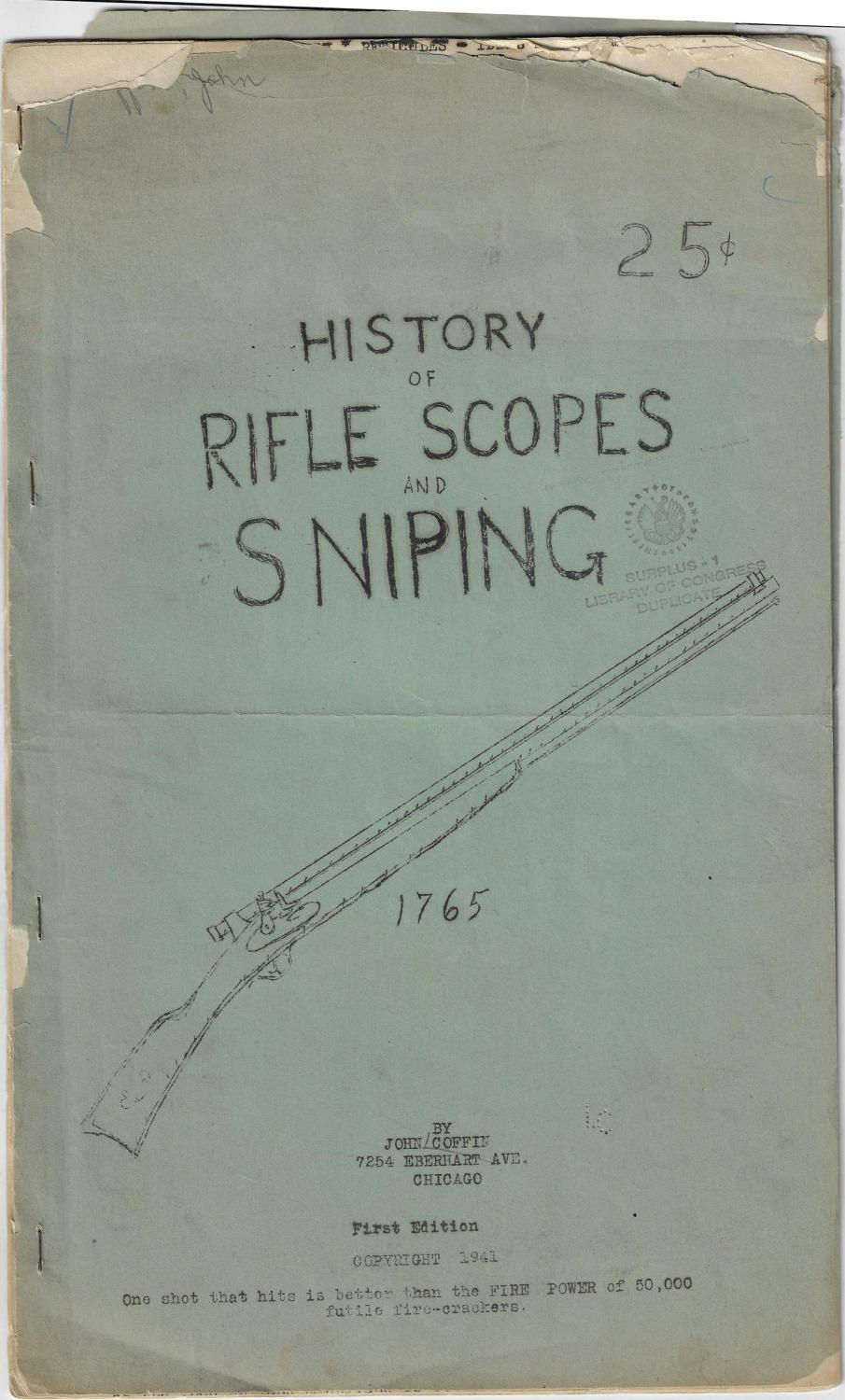 History of Rifle Scopes and Sniping John Coffin Good Softcover Tall (14x8.5 ) mimeographic homemade production (staple bound) 13 very full, densely typed leaves (with a few text illustrations) that runs approximat