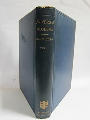 A Treatise on Universal Algebra with Applications.: Alfred Whitehead