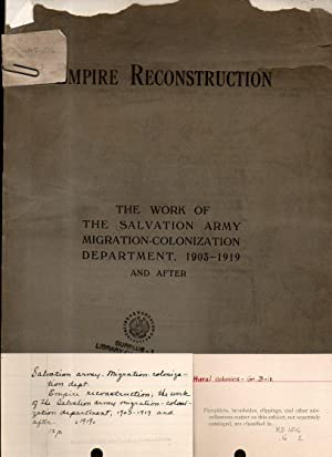 Empire reconstruction. The work of the salvation army, migration - colonization department, 1903-...