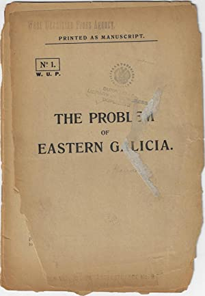 The Problem of Eastern Galicia. ?Printed as Manuscript?