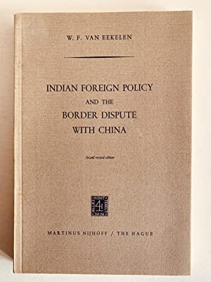 Indian Foreign Policy and the Border Dispute With China: van Eekelen, W.F.