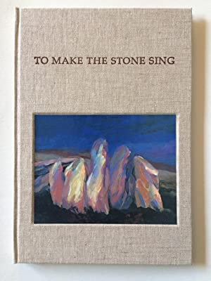 To Make the Stone Sing: Bushe, Paddy. Paintings By Catriona O'Connor