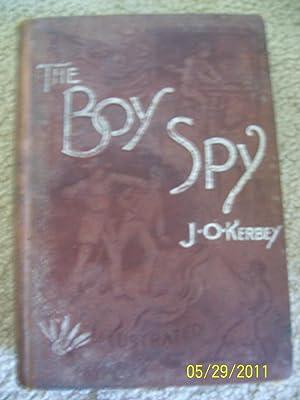 The Boy Spy: Kerbey, J.O.
