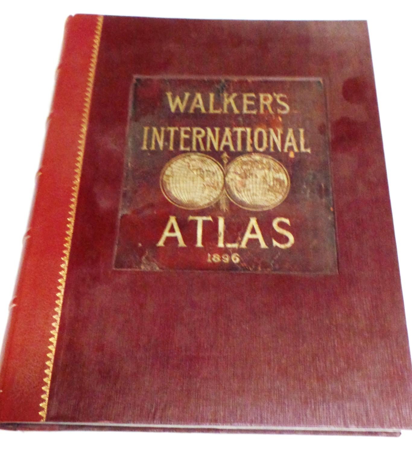 Walker's International Atlas Containing Over Two Hundred New Maps, Showing the Geographical ...