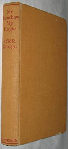 Mr. Ramshaw My Eagle (Signed First Edition): Knight, Charles William