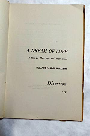 A Dream of Love (First Edition | A Play | Not Poetry | William Carlos Williams): Williams, William ...