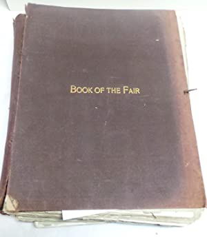 The Book of the Fair an Historical and Descriptive Presentation of the World's Science, Art, and ...