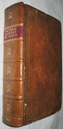 The Natural History of Birds, (Volume 1 only) from the Works of the Best Authors, Antient (sic) &...