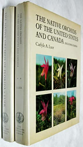The Native Orchids of Florida; AND, The Native Orchids of the United States and Canada Excluding ...