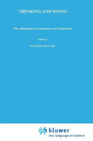 Thinking and Doing: The Philosophical Foundations of Institutions.; (Philosophical Studies Series in Philosophy Volume 7) - Castañeda, Hector-Neri