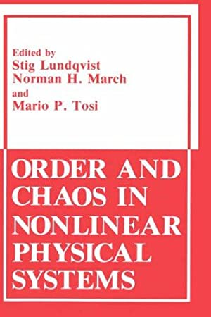 Order and Chaos in Nonlinear Physical Systems.;: Lundqvist, Stig, Norman