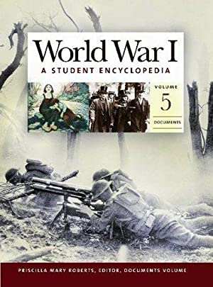 World War I: A Student Encyclopedia. Five: Tucker, Spencer C.