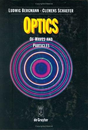 Optics of Waves and Particles.; Edited by: Bergmann, Ludwig and