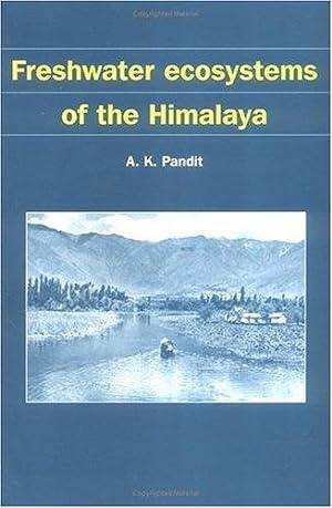 Freshwater Ecosystems of the Himalaya: Pandit, A.K.