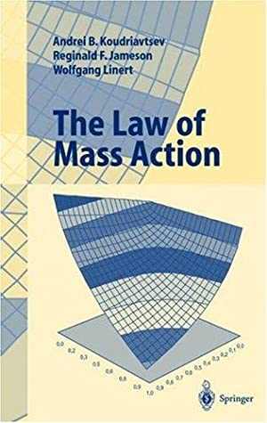 The Law of Mass Action: Koudriavtsev, Andrei B., Renigald F. Jameson and Wolfgang Linert