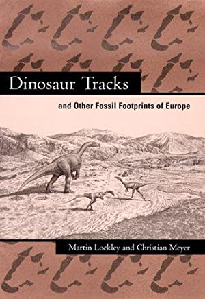 Dinosaur Tracks and other Fossil Footprints of: Lockley, Martin and