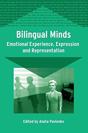 Bilingual Minds: Emotional Experience, Expression and Representation.; (Bilingual Education and ...