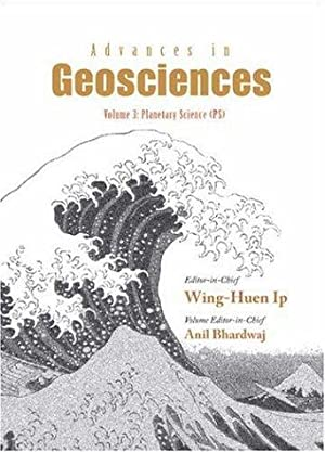 Advances in Geosciences: Volume 3: Planetary Science: Ip, Wing-Huen and