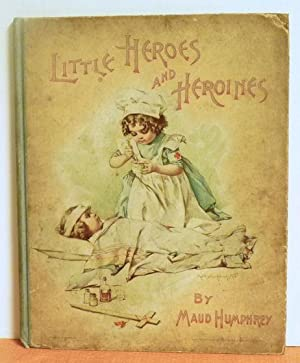 Little Heroes And Heroines: Maud Humphrey
