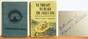We thought We Heard the Angels Sing: Lieut. James C. Whittaker