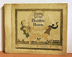 Singing Games Bubble Book: Ralph Mayhew and Burges Johnson