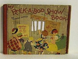 Peek-A-Boo Show Book: Carrie Dudley