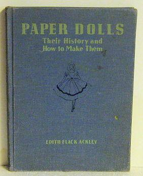 Paper Dolls Their History and How to Make Them: Edith Flack Ackley