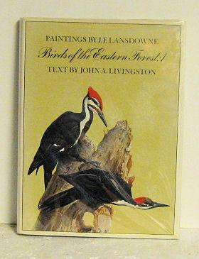 Paintings by J. F. Lansdown Birds of the Eastern Forest: 1: John A. Livingston