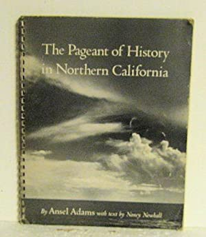 The Pageant of History in Northern California: Ansel Adams with Text by Nancy Newhall