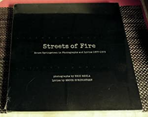 Streets Of Fire: ruce Springsteen In Photography And Lyrics: Eric Meola