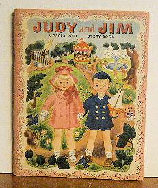 Judy and Jim a Paper Doll Story Book: Hilda Miloche and Wilma Kane