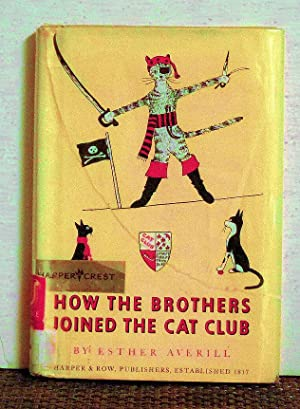 How The Brothers Joined The Cat Club: Esther Averill