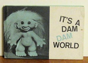 It's a Dam Dam World: Hal Goodman and Larry Klein