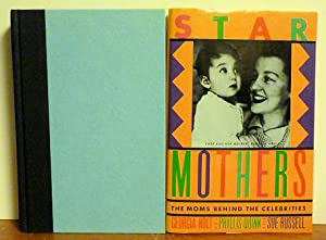 Star Mothers, Signed X: Georgia Holt, Pyllis Quinn with Sue Russell