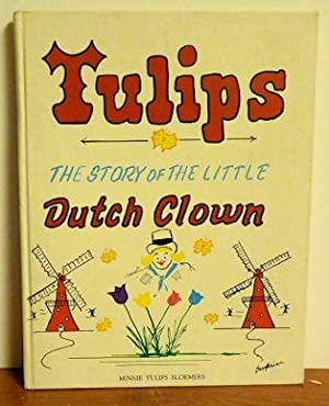 Tulips the Story of the Little Dutch Clown W/ Newspaper Clipping: Minnie Tulips Bloemers
