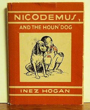 Nicodemus and the Houn'dog: Inez Hogan