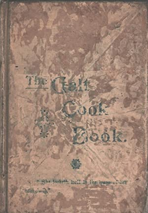 The Galt Cook Book : comprising a large number of tested recipes for the kitchen, dining room and ...