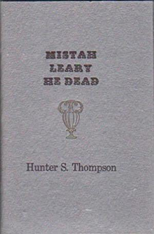 Mistah Leary He Dead.: Thompson, Hunter S.