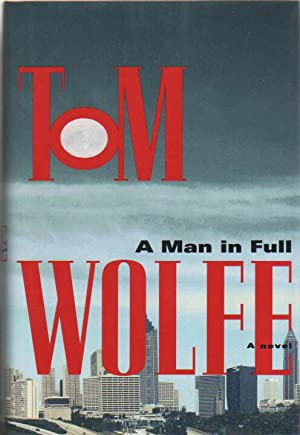 A Man in Full.: Wolfe, Tom.