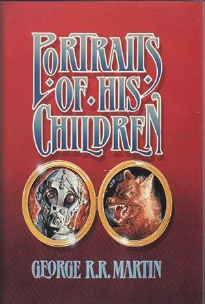 Portraits of His Children.: Martin, George R.