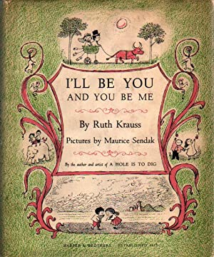 I'll Be You And You Be Me.: Krauss, Ruth.