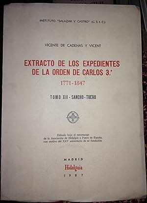 EXTRACTO DE LOS EXPEDIENTES DE LA ORDEN DE CARLOS III. 1771-1847. Tomo XII: Sancho-Tuero: CADENAS Y...