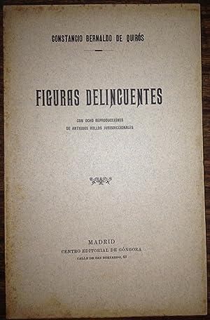 FIGURAS DELINCUENTES. Con ocho reproducciones de antiguos rollos jurisdiccionales: BERNALDO DE ...