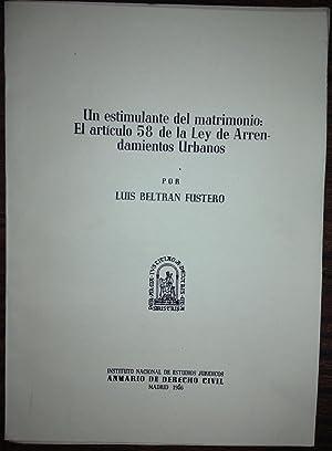 UN ESTIMULANTE DEL MATRIMONIO: EL ARTICULO 58: BELTRAN FUSTERO, Luis