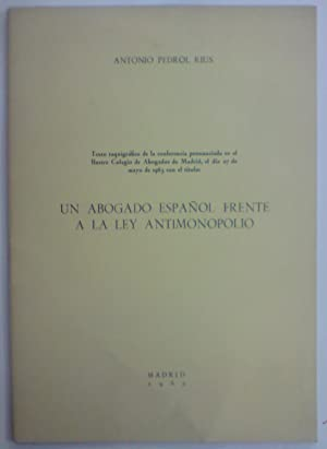 UN ABOGADO ESPAÑOL FRENTE A LA LEY: PEDROL RIUS, Antonio