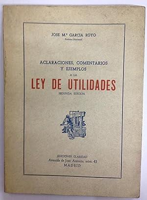 ACLARACIONES, COMENTARIOS Y EJEMPLOS A LA LEY DE UTILIDADES. Segunda edición: GARCIA ROYO, ...