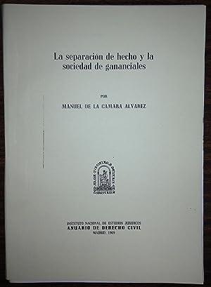 LA SEPARACION DE HECHO Y LA SOCIEDAD: CAMARA ALVAREZ, Manuel