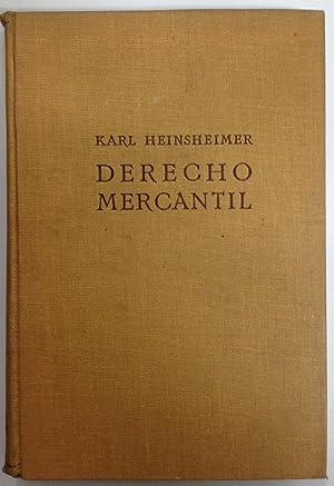 DERECHO MERCANTIL. Según la tercera edición alemana efectuada por el Prof. Karl ...